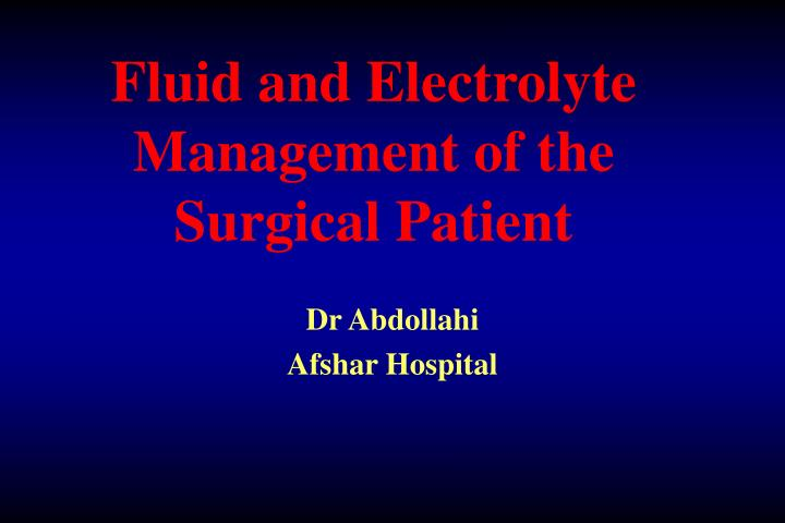 fluid and electrolyte management of the surgical patient n.