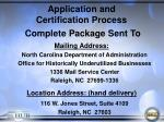 application and certification process complete package sent to