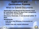 application and certification process when to submit documents
