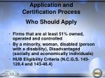 application and certification process who should apply