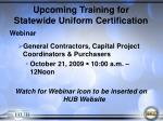 upcoming training for statewide uniform certification