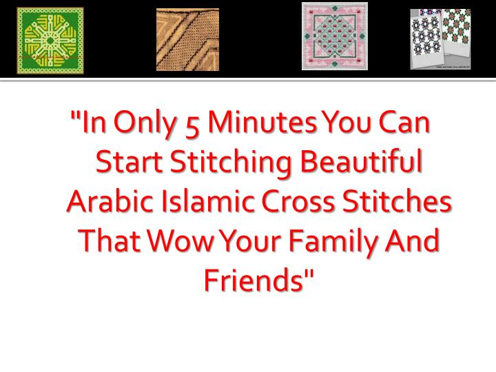 """In Only 5 Minutes You Can Start Stitching Beautiful Arabic Islamic Cross Stitches That Wow Your Fa..."