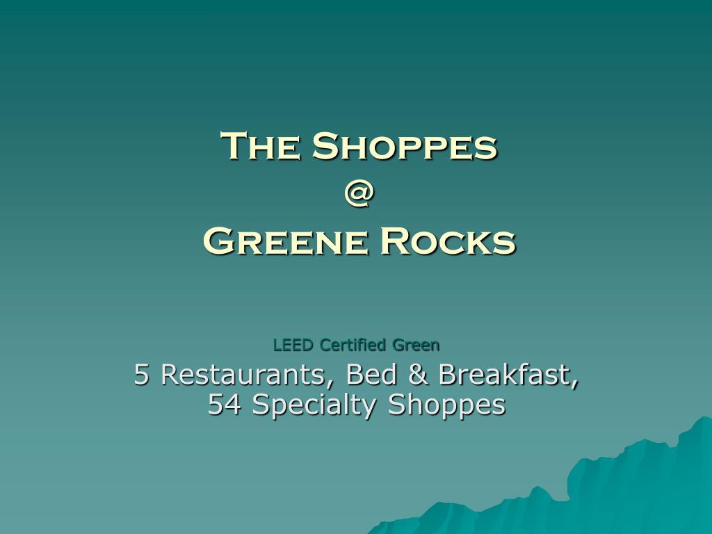 the shoppes @ greene rocks l.