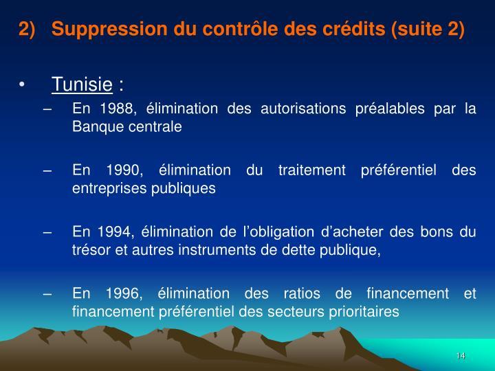 Suppression du contrôle des crédits (suite 2)