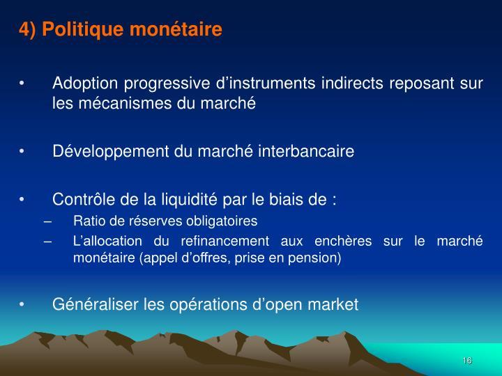 4) Politique monétaire