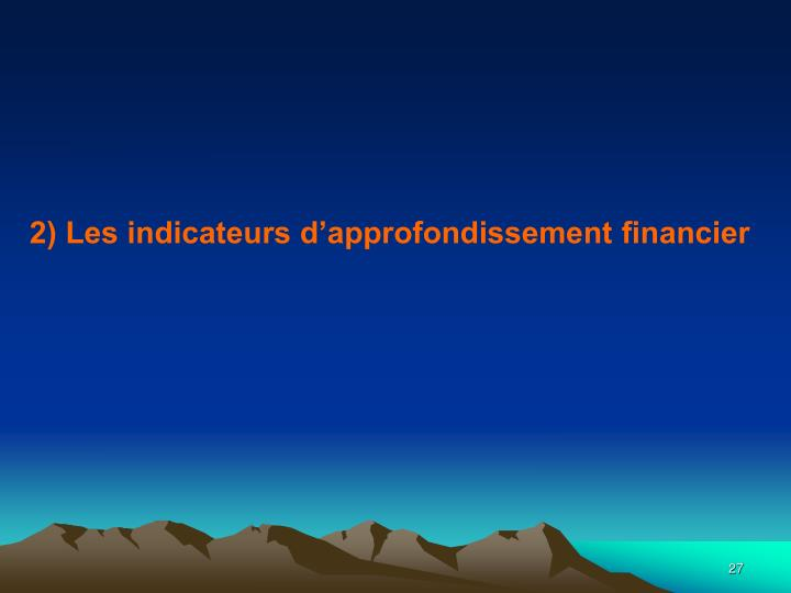 2) Les indicateurs d'approfondissement financier