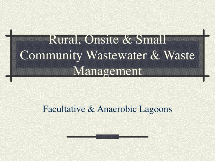 Rural onsite small community wastewater waste management
