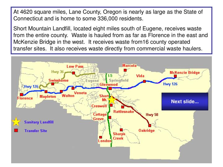 At 4620 square miles, Lane County, Oregon is nearly as large as the State of Connecticut and is home...
