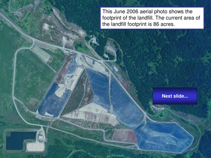 This June 2006 aerial photo shows the footprint of the landfill. The current area of the landfill fo...