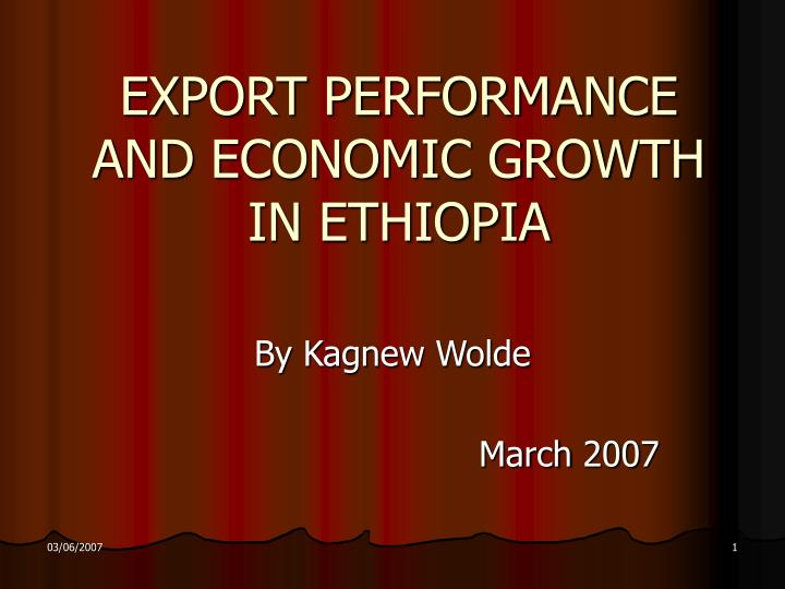 Export performance and economic growth in ethiopia