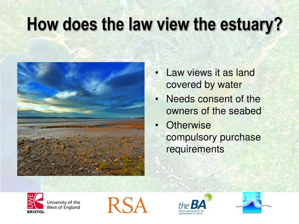 How does the law view the estuary?