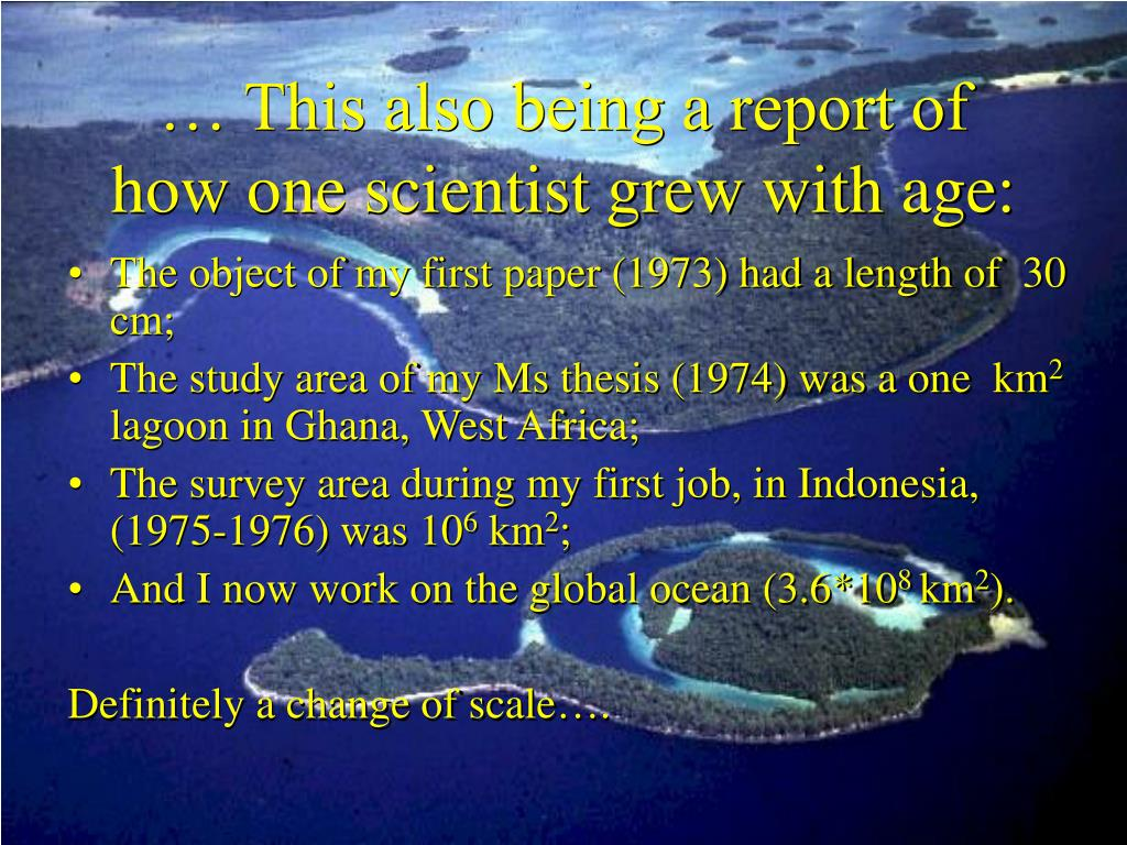 … This also being a report of how one scientist grew with age: