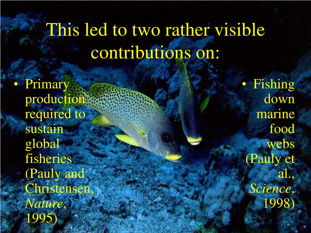 Primary production required to sustain global fisheries (Pauly and Christensen,