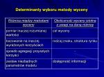 determinanty wyboru metody wyceny