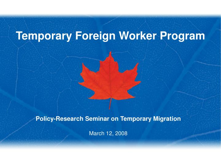 temporary foreign worker program n.