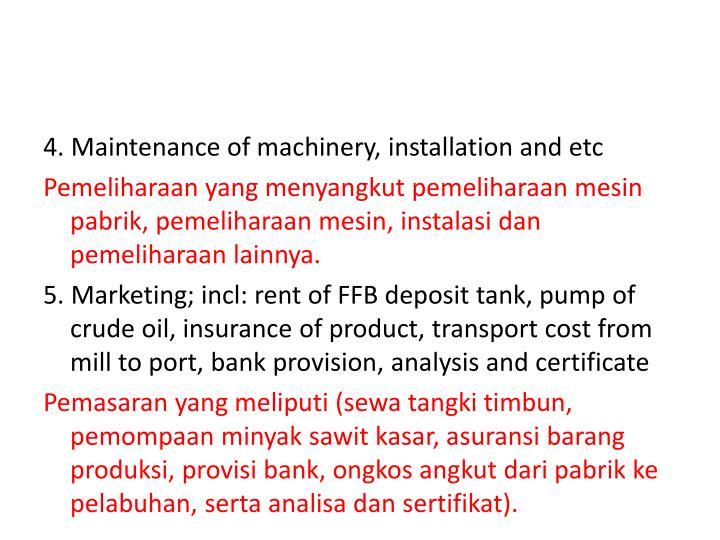 4. Maintenance of machinery, installation and etc