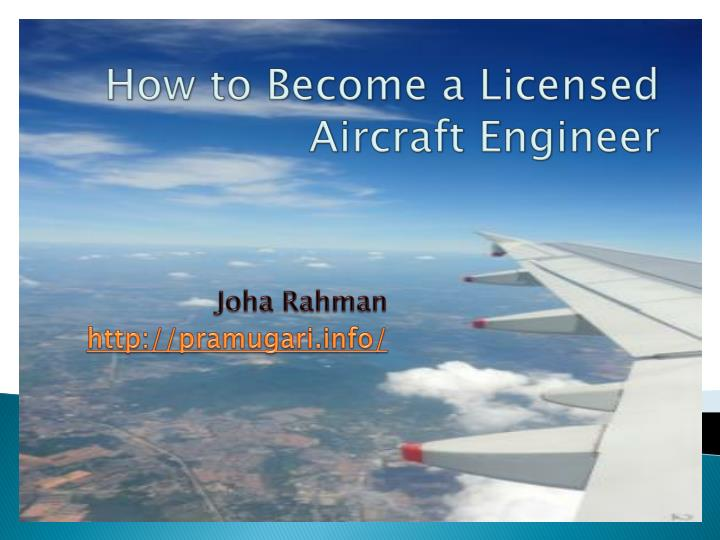 how to become a licensed aircraft engineer n.