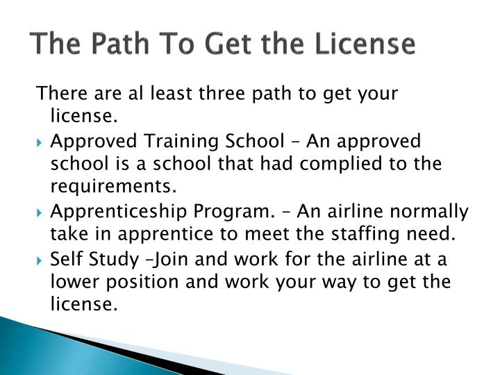 The Path To Get the License