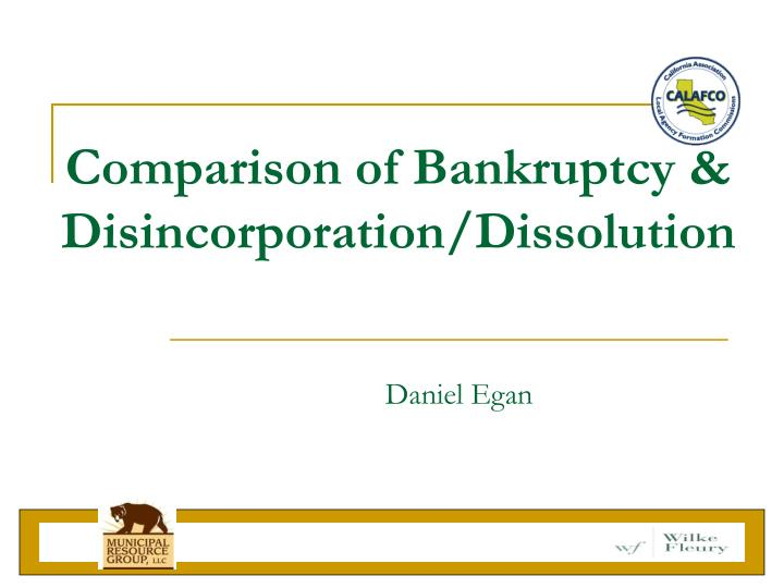 Comparison of Bankruptcy & Disincorporation/Dissolution
