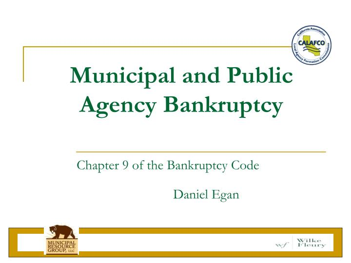Municipal and Public Agency Bankruptcy