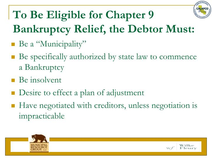 To Be Eligible for Chapter 9 Bankruptcy Relief, the Debtor Must: