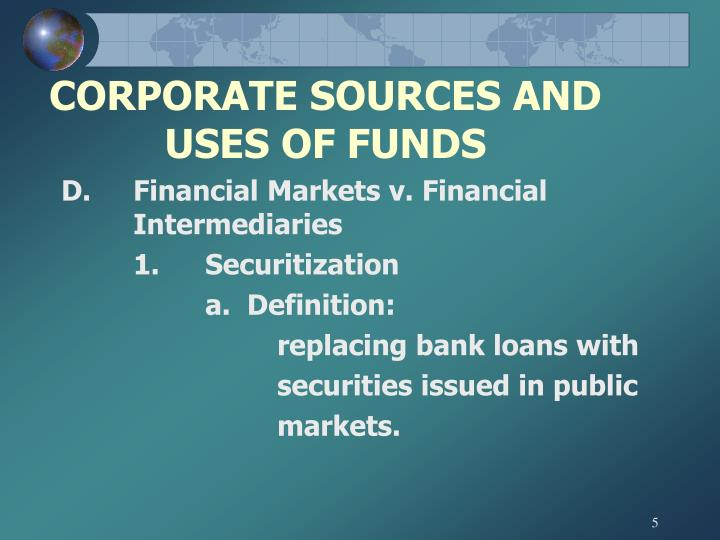 CORPORATE SOURCES AND USES OF FUNDS