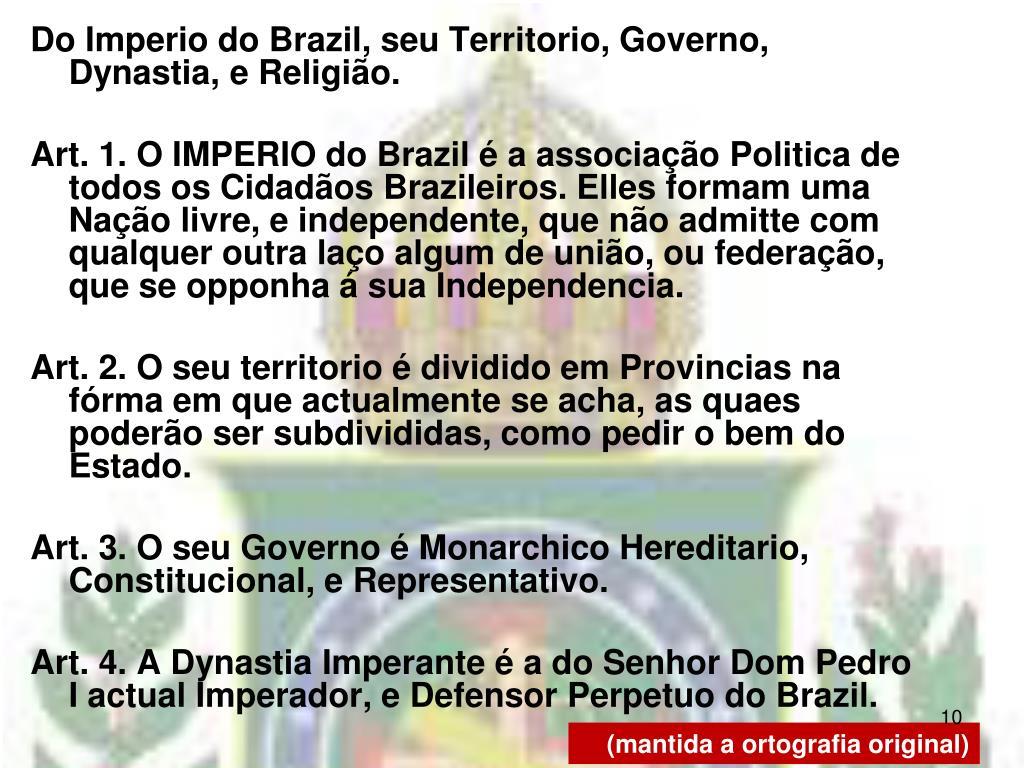 Do Imperio do Brazil, seu Territorio, Governo, Dynastia, e Religião.