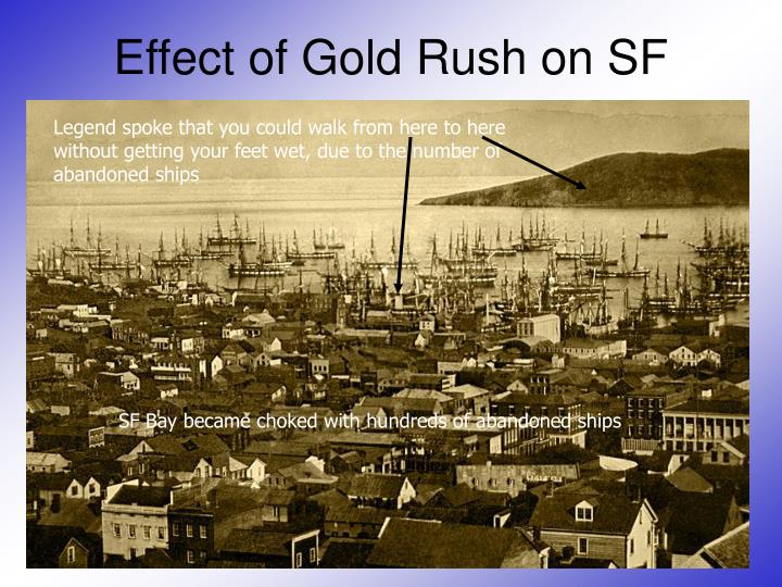 Effect of Gold Rush on SF