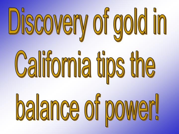 Discovery of gold in
