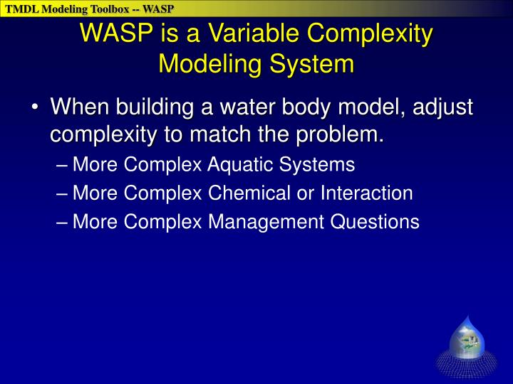 WASP is a Variable Complexity Modeling System