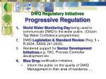dwq regulatory initiatives p rogressive regulation