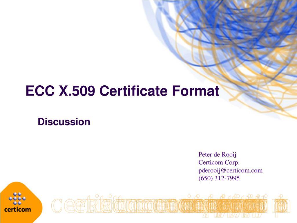 Ppt Ecc X509 Certificate Format Powerpoint Presentation Id1236527
