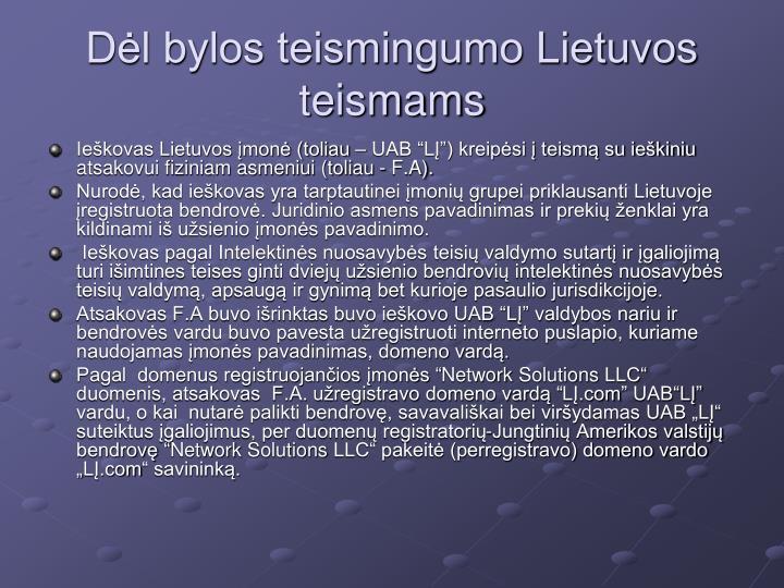Dėl bylos teismingumo Lietuvos teismams