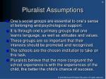 pluralist assumptions