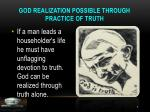 god realization possible through practice of truth