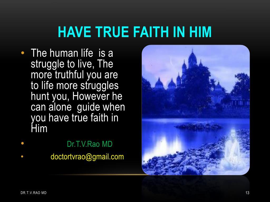 Have true faith in him