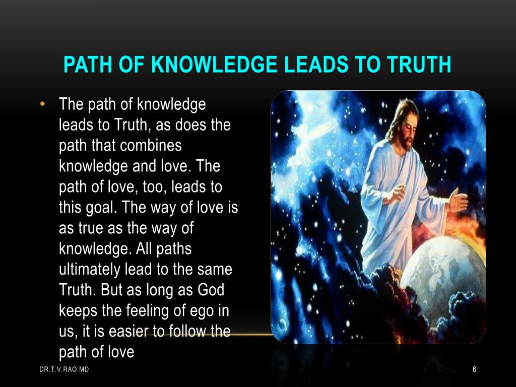 Path of knowledge leads to truth
