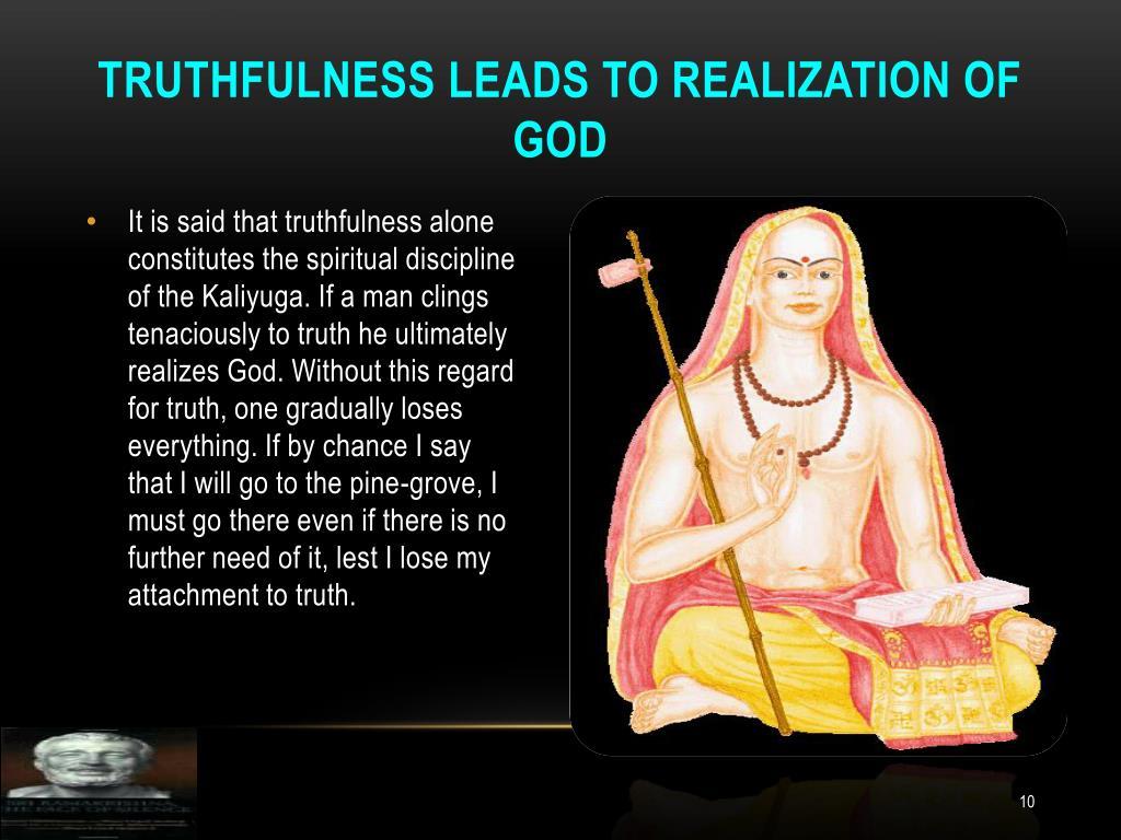 Truthfulness leads to realization of god