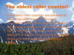 the oldest roller coaster