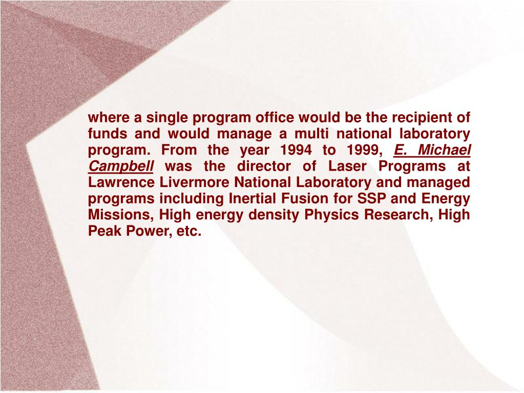 where a single program office would be the recipient of funds and would manage a multi national laboratory program. From the year 1994 to 1999,