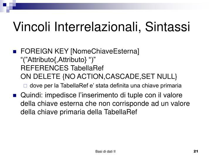 Vincoli Interrelazionali, Sintassi