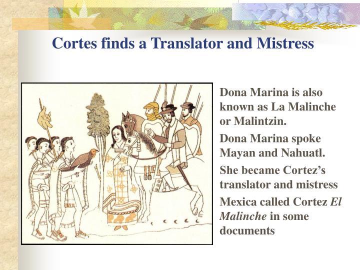 Cortes finds a Translator and Mistress