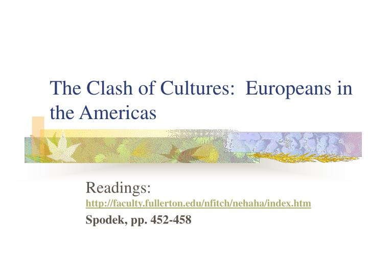 The clash of cultures europeans in the americas