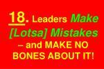 18 leaders make lotsa mistakes and make no bones about it