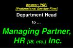 answer psf professional service firm department head to managing partner hr is etc inc