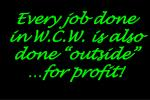 every job done in w c w is also done outside for profit