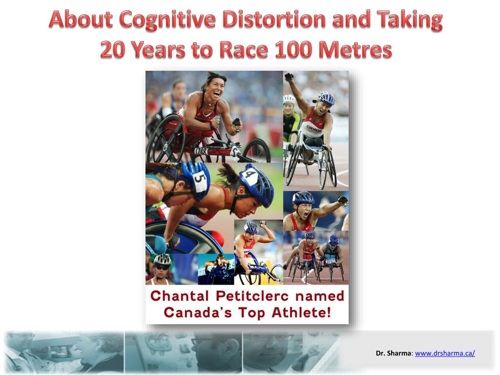 about cognitive distortion and taking 20 years to race 100 metres l.