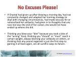 no excuses please
