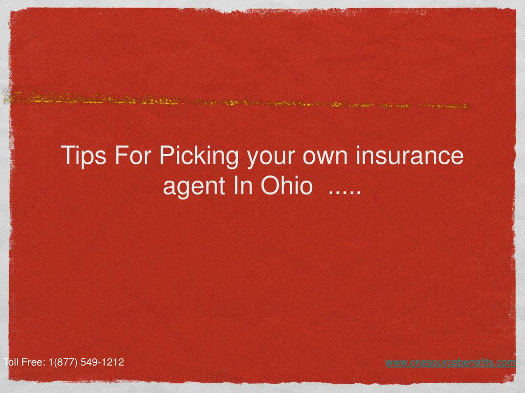 Tips For Picking your own insurance agent In Ohio  .....