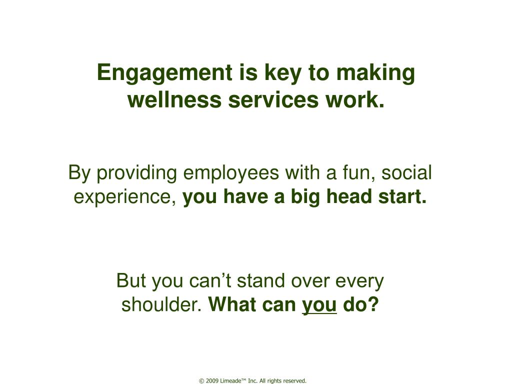 engagement is key to making wellness services work l.